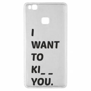 Etui na Huawei P9 Lite I want o ki__ you