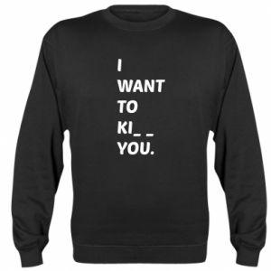 Bluza (raglan) I want o ki__ you