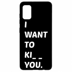Etui na Samsung A41 I want o ki__ you