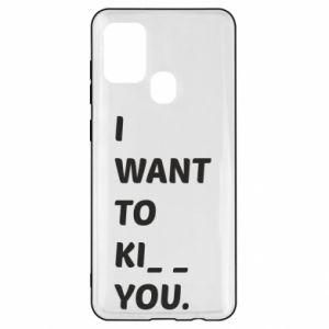Etui na Samsung A21s I want o ki__ you