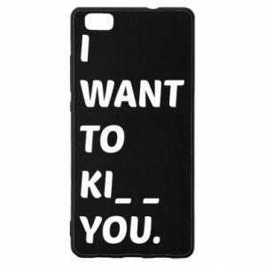Etui na Huawei P 8 Lite I want o ki__ you