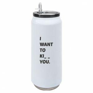 Puszka termiczna I want o ki__ you