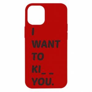 Etui na iPhone 12 Mini I want o ki__ you