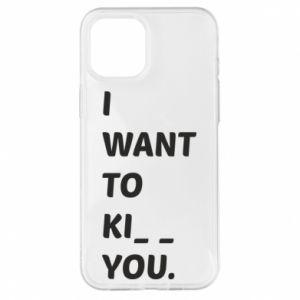 Etui na iPhone 12 Pro Max I want o ki__ you