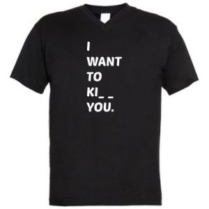 Męska koszulka V-neck I want o ki__ you