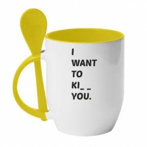 Kubek z ceramiczną łyżeczką I want o ki__ you