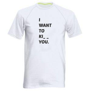 Koszulka sportowa męska I want o ki__ you