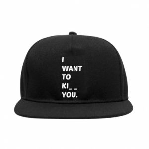 Snapback I want o ki__ you