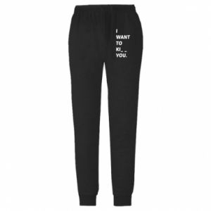 Spodnie lekkie męskie I want o ki__ you