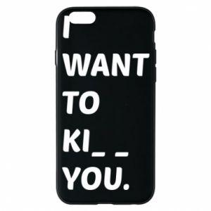 Etui na iPhone 6/6S I want o ki__ you