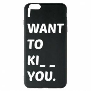 Etui na iPhone 6 Plus/6S Plus I want o ki__ you