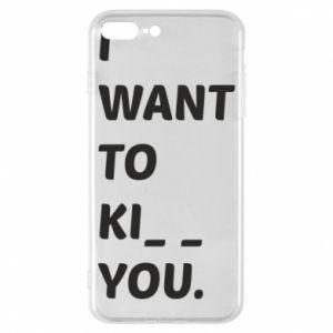 Etui na iPhone 8 Plus I want o ki__ you