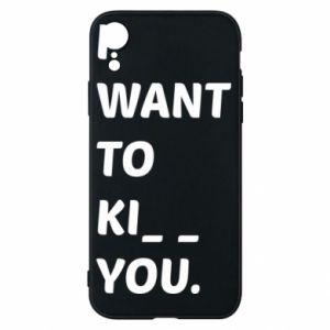 Etui na iPhone XR I want o ki__ you