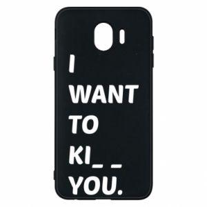 Etui na Samsung J4 I want o ki__ you