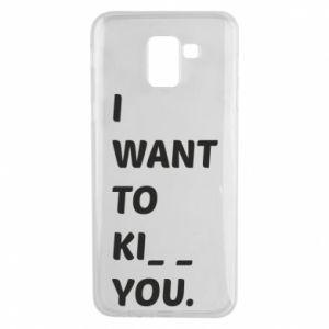 Etui na Samsung J6 I want o ki__ you