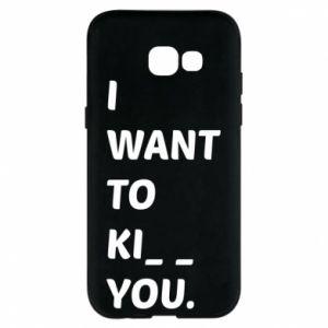 Etui na Samsung A5 2017 I want o ki__ you