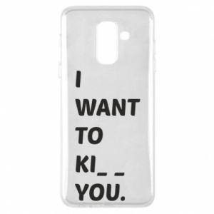 Etui na Samsung A6+ 2018 I want o ki__ you
