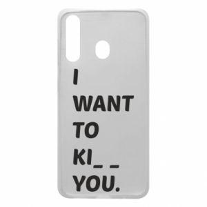 Etui na Samsung A60 I want o ki__ you