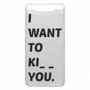 Etui na Samsung A80 I want o ki__ you