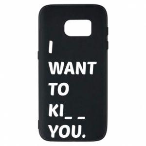 Etui na Samsung S7 I want o ki__ you