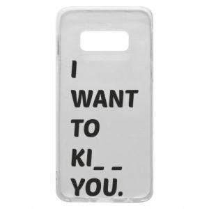 Etui na Samsung S10e I want o ki__ you