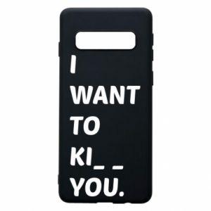 Etui na Samsung S10 I want o ki__ you