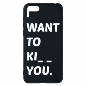 Etui na Huawei Y5 2018 I want o ki__ you