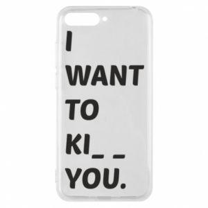 Etui na Huawei Y6 2018 I want o ki__ you