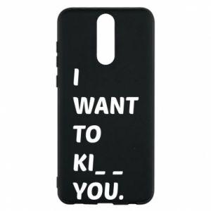 Etui na Huawei Mate 10 Lite I want o ki__ you