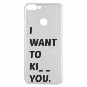 Etui na Huawei P Smart I want o ki__ you