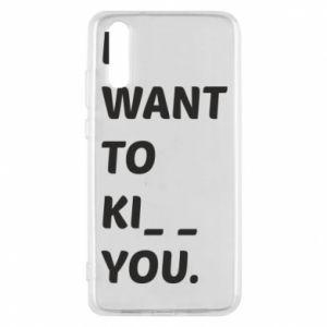 Etui na Huawei P20 I want o ki__ you