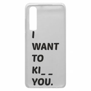 Etui na Huawei P30 I want o ki__ you