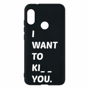 Etui na Mi A2 Lite I want o ki__ you
