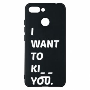 Etui na Xiaomi Redmi 6 I want o ki__ you