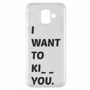 Etui na Samsung A6 2018 I want o ki__ you