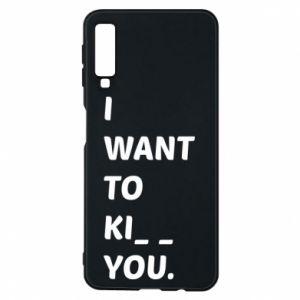 Etui na Samsung A7 2018 I want o ki__ you