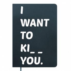 Notes I want o ki__ you