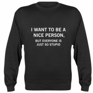 Bluza (raglan) I want to be a nice person