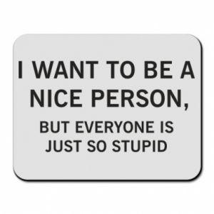 Podkładka pod mysz I want to be a nice person