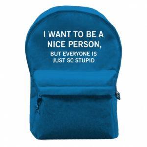 Plecak z przednią kieszenią I want to be a nice person
