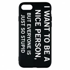 Etui na iPhone 7 I want to be a nice person