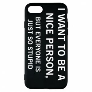 Etui na iPhone 8 I want to be a nice person