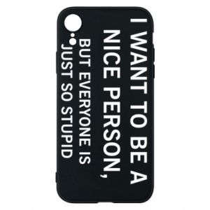 Etui na iPhone XR I want to be a nice person