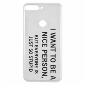 Etui na Huawei Y7 Prime 2018 I want to be a nice person