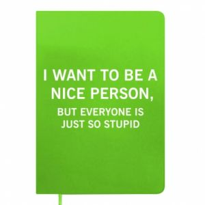 Notes I want to be a nice person