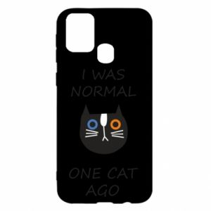 Samsung M31 Case I was normal one cat ago