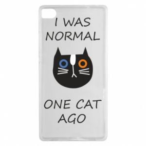 Huawei P8 Case I was normal one cat ago