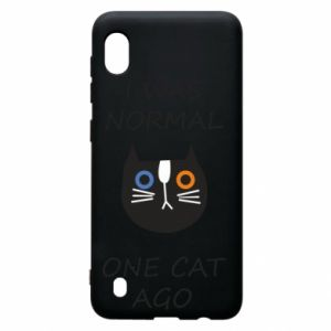 Samsung A10 Case I was normal one cat ago