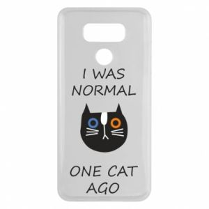 LG G6 Case I was normal one cat ago