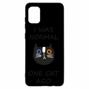 Samsung A31 Case I was normal one cat ago